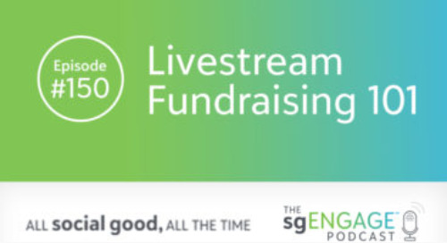 The sgENGAGE Podcast Episode 150: Livestream Fundraising 101