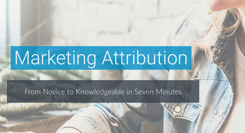 Marketing Attribution: From Novice to Knowledgeable In Seven Minutes