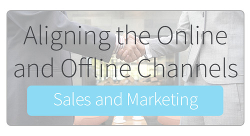 Aligning the Online & Offline Channels for Sales and Marketing