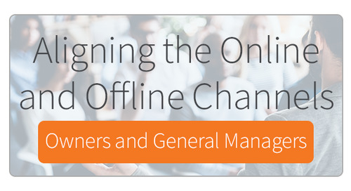 Aligning the Online & Offline Channels for Owners and General Managers