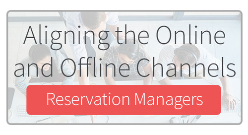 Aligning the Online & Offline Channels for Reservations Managers