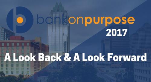 BankOnPurpose 2017: A Look Back & A Look Forward