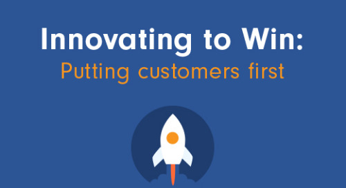Innovating to Win: Putting Customers First