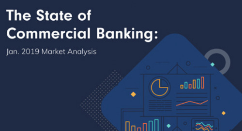 The State of Commercial Banking: Jan. 2019 Market Analysis