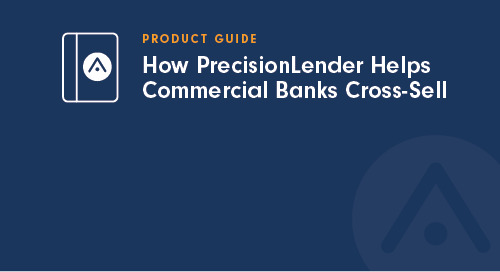 How PrecisionLender Helps Banks Cross-Sell