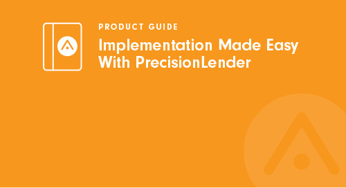Implementation Made Easy With PrecisionLender