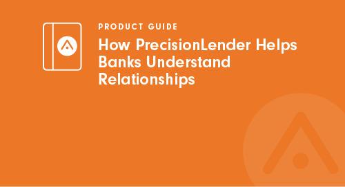 How PrecisionLender Helps Banks Understand Relationships