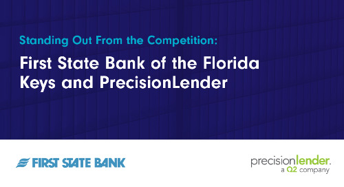 Standing Out From the Competition: First State Bank of the Florida Keys and PrecisionLender