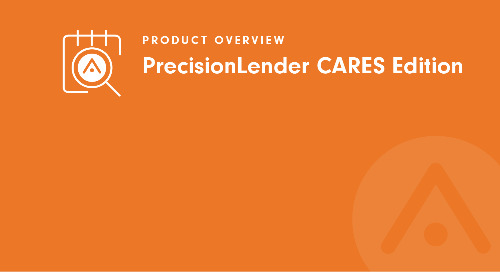 Introducing PrecisionLender CARES Edition