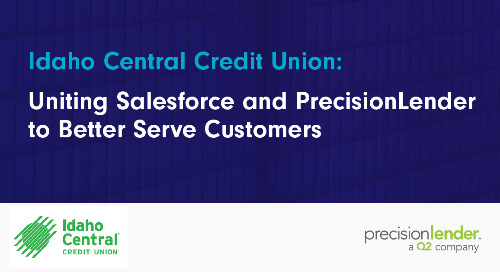 Idaho Central Credit Union: Uniting Salesforce and PrecisionLender to Better Serve Customers