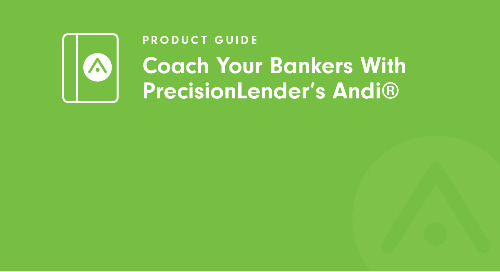 Coach Your Bankers with PrecisionLender's Andi