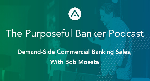 Demand-Side Commercial Banking Sales, with Bob Moesta