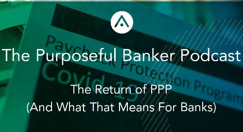 The Return of PPP (And What That Means for Banks)
