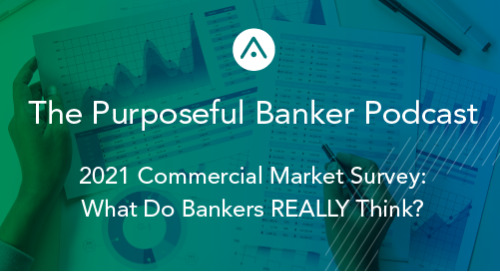 2021 Commercial Market Survey: What Do Bankers REALLY Think?