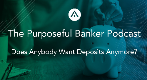 Does Anyone Want Deposits Anymore?