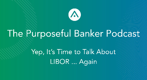 Yep, It's Time to Talk LIBOR ... Again