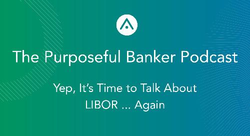 Yep, It's Time to Talk LIBOR ... Again