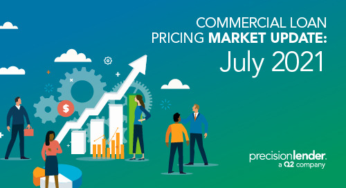 Commercial Loan Pricing Market Update (July 2021)