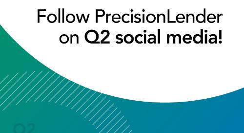 Start Following PrecisionLender on Q2's Social Media!