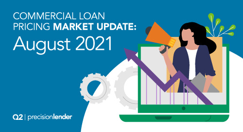 Commercial Loan Pricing Market Update (August 2021)