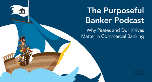 Why Pirates and Dull Knives Matter in Commercial Banking
