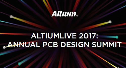 AltiumLive 2017: CUMBRE ANUAL DE DISEÑO DE PCB