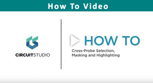 How to Utilize Cross-Probe, Masking and Highlighting in CircuitStudio