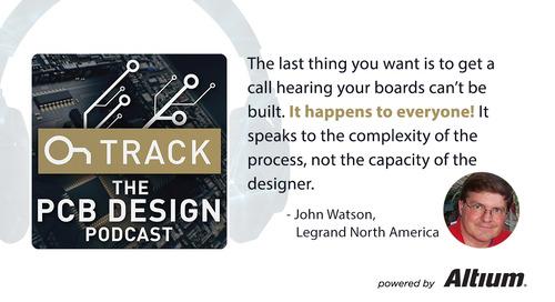 John Watson, Senior PCB Designer at Legrand North America on Altium Nexus