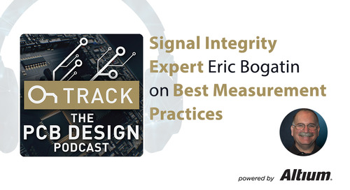 Signal Integrity Expert Eric Bogatin on Best Measurement Practices