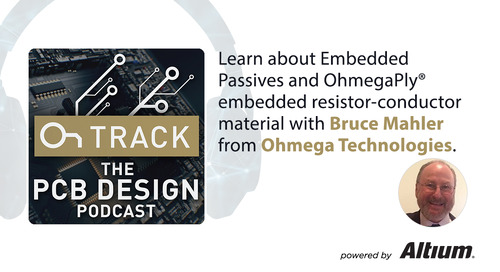 Embedded Passives Technology (resistors and capacitors) with Bruce Mahler from Ohmega Technologies