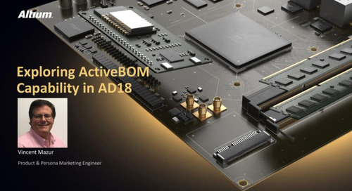 Altium Designer® 18: Key Benefits of ActiveBOM – Webinar Recap - June 26th
