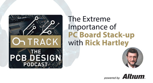 PCB Stack-up Design Best Practices with Rick Hartley
