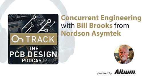 Concurrent Engineering with Bill Brooks from Nordson Asymtek