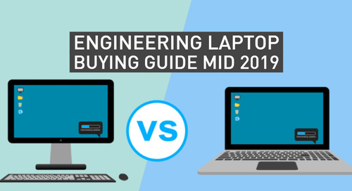 Engineering Laptop Buying Guide Mid 2019
