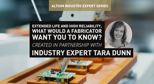 Extended Life and High Reliability, What would a Fabricator Want You to Know?