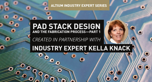 Pad Stack Design And The Fabrication Process—part 1