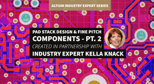Pad Stack Design And Fine Pitch Components, Part 2