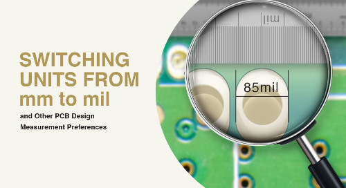 Switching Units From MM to Mil and Other PCB Design Measurement Preferences