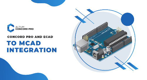 Concord Pro and ECAD to MCAD Integration