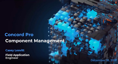 Component Management – A Concord Pro™ Overview