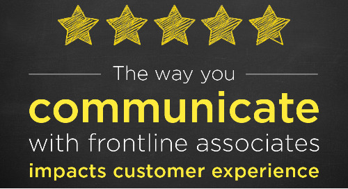 The way you communicate with frontline associates impacts customer experience
