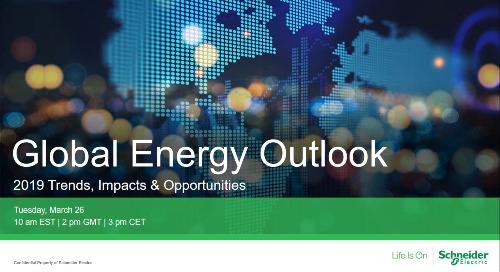 Global Energy Outlook: 2019 Trends, Impacts & Opportunities [Webinar]