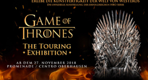 GAME OF THRONES™: THE TOURING EXHIBITION opens on 27 November 2018 at the Centro Promenade in Oberhausen