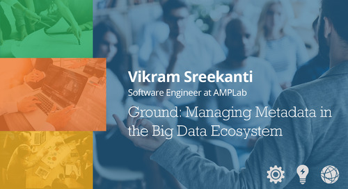 Ground: Managing Metadata - Vikram Sreekanti