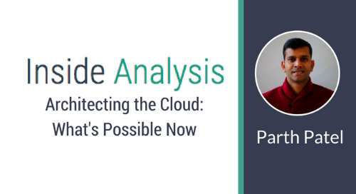 Inside Analysis Podcast: Architecting the Cloud
