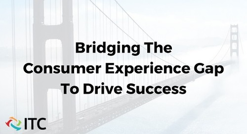 Bridging The Consumer Experience Gap To Drive Success