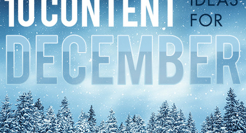 Deck the Halls with 10 Content Ideas for December