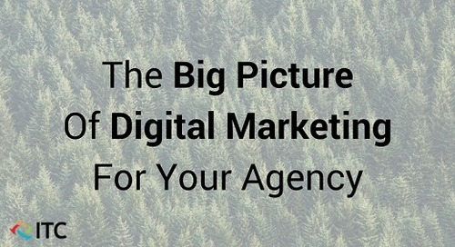 The Big Picture of Digital Marketing for Your Agency