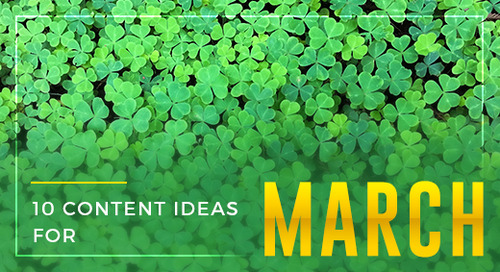 10 Lucky Content Ideas for March