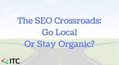 The SEO Crossroads: Go Local Or Stay Organic?